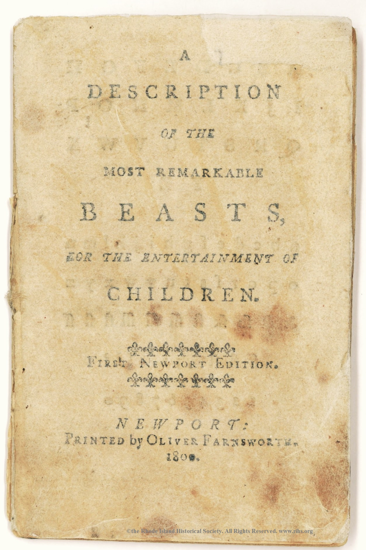 A Description of the Most Remarkable Beasts, for the Entertainment of Children. First Newport Edition. Newport, [R.I.]. Oliver Farnsworth, 1800.